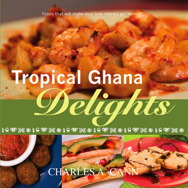 Tropical Ghana Delights Cookbook